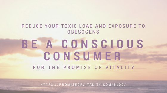Reduce your Toxic Load and exposure to obesogens